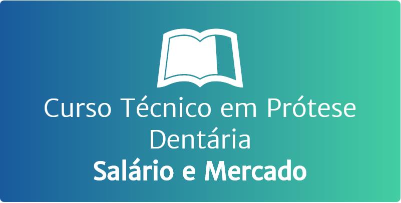 Curso Técnico em Prótese Dentária