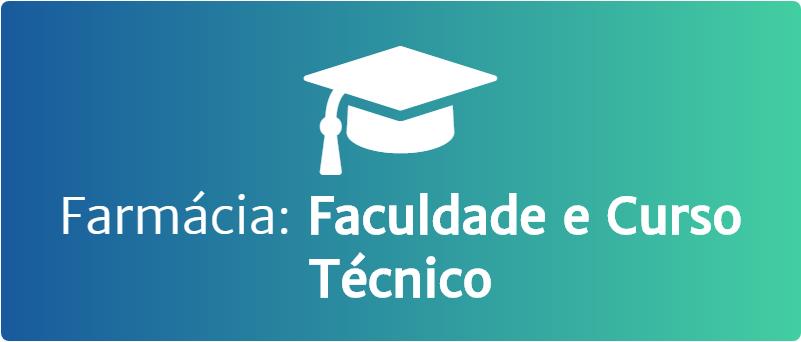 Faculdade e Curso Técnico em Farmácia